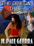 THE OMEGA TRIBE BOOK II by H. Paul Guerra