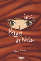 Tales from behind the Window by Kuntman Edanur