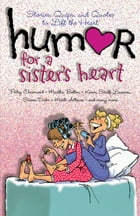 Humor for a Sister's Heart: Stories, Quips, and Quotes to Lift the Heart by Howard Books