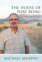 The House of Pure Being by Michael Murphy
