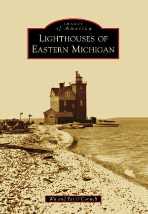 Lighthouses of Eastern Michigan