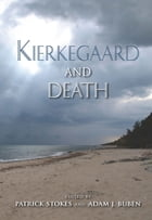 Kierkegaard and Death by Patrick Stokes