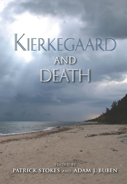 Book Kierkegaard and Death by Patrick Stokes