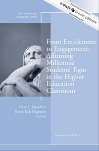 From Entitlement to Engagement: Affirming Millennial Students' Egos in the Higher Education…