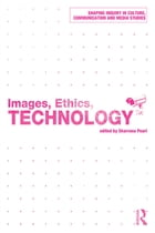 Images, Ethics, Technology