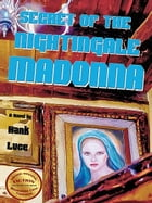 Secret of the Nightingale Madonna by Hank Luce
