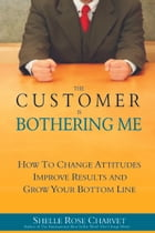 The Customer is Bothering Me by Shelle Rose Charvet