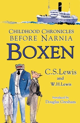 Book Boxen: Childhood Chronicles Before Narnia by C. S. Lewis