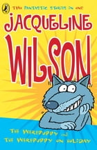 The Werepuppy and the Werepuppy on Holiday by Jacqueline Wilson