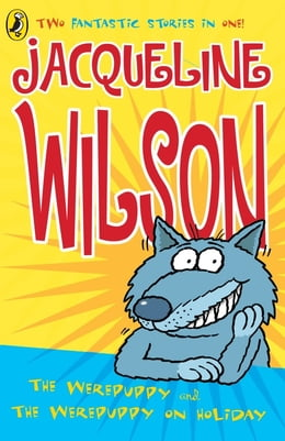Book The Werepuppy and the Werepuppy on Holiday by Jacqueline Wilson