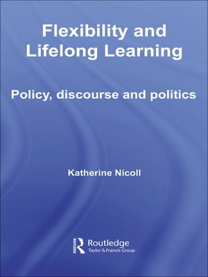 Flexibility and Lifelong Learning Policy,  Discourse,  Politics