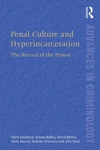 Penal Culture and Hyperincarceration: The Revival of the Prison