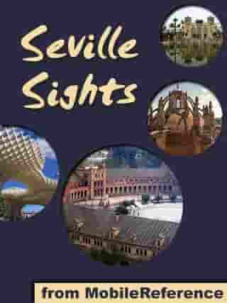 Sevilla Sights: a travel guide to the top attractions in Seville, Spain (Mobi Sights)