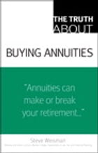 The Truth About Buying Annuities by Steve Weisman