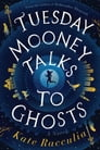 Tuesday Mooney Talks to Ghosts Cover Image