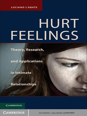 Hurt Feelings Theory,  Research,  and Applications in Intimate Relationships