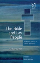 The Bible and Lay People: An Empirical Approach to Ordinary Hermeneutics