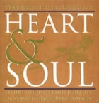Heart & Soul: Living the Joy, Truth & Beauty of Your Intimate Relationship by Kingma, Daphne Rose