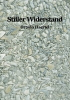 Stiller Widerstand by Ortwin Haertel