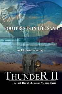 Thunder II: An Elephant's Journey: Footprints in the Sand