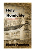 Holy Homicide by Diane Fanning