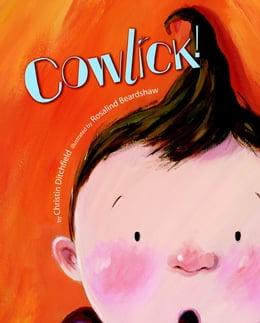 Book Cowlick! by Christin Ditchfield