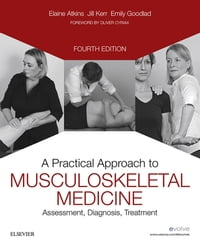 A Practical Approach to Musculoskeletal Medicine E-Book: Assessment, Diagnosis, Treatment