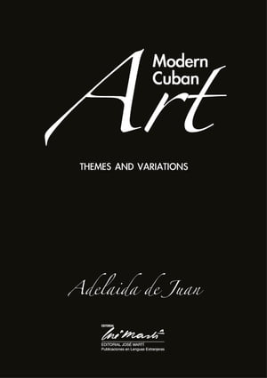 Modern Cuban Art: Themes and Variations