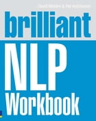 Brilliant NLP Workbook by David Molden