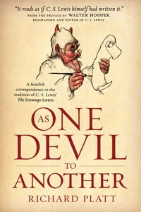 As One Devil to Another: A Fiendish Correspondence in the Tradition of C. S. Lewis' The Screwtape…