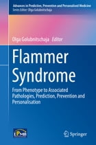 Flammer Syndrome: From Phenotype to Associated Pathologies, Prediction, Prevention and Personalisation by Olga Golubnitschaja