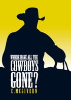 Where have all the Cowboys Gone? by Carolyn McGivern