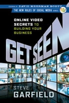 Get Seen: Online Video Secrets to Building Your Business