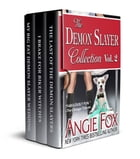 Accidental Demon Slayer Boxed Set Vol 2 (Books 4, 4.5, 5) by Angie Fox
