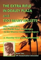The Extra Rifle in Dealey Plaza and Too Many Bullets: Fifty Years Later, the Florida Keys' Connections to the Warren Commission Report by J. Timothy Gratz & Mark Howell