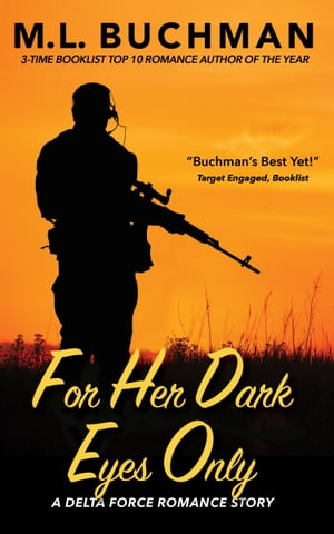 For Her Dark Eyes Only by M. L. Buchman