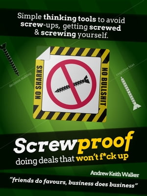 Screwproof: doing deals that won't f*ck up by Andrew Walker
