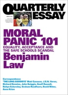 Quarterly Essay 67 Moral Panic 101: Equality, Acceptance and the Safe Schools Scandal by Benjamin Law