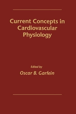 Book Current Concepts in Cardiovascular Physiology by Garfein, Oscar