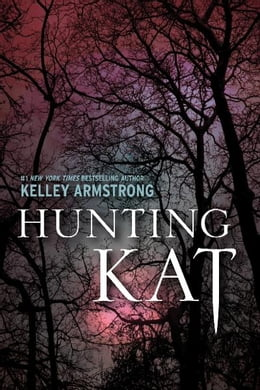 Book Hunting Kat by Kelley Armstrong