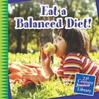 Eat a Balanced Diet! by Katie Marsico
