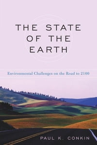 The State of the Earth: Environmental Challenges on the Road to 2100
