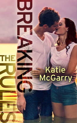 Book Breaking the Rules by Katie McGarry