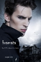 Bramata (libro #10 in Appunti di un Vampiro) by Morgan Rice