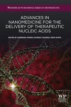Advances in Nanomedicine for the Delivery of Therapeutic Nucleic Acids by Surendra Nimesh