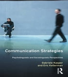 Communication Strategies: Psycholinguistic and Sociolinguistic Perspectives