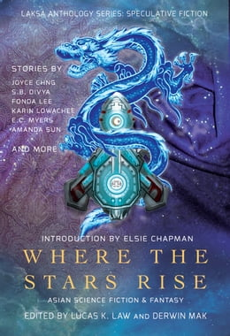 Book Where the Stars Rise: Asian Science Fiction and Fantasy by E.C. Myers