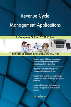 Revenue Cycle Management Applications A Complete Guide - 2021 Edition by Gerardus Blokdyk