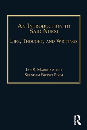 An Introduction to Said Nursi Life,  Thought,  and Writings