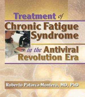 Treatment of Chronic Fatigue Syndrome in the Antiviral Revolution Era What Does the Research Say?